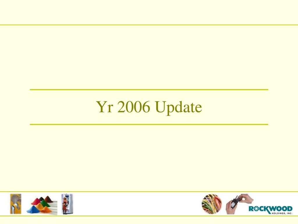 Yr 2006 Update