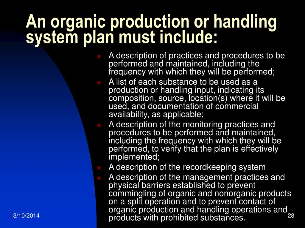 An organic production or handling system plan must include: