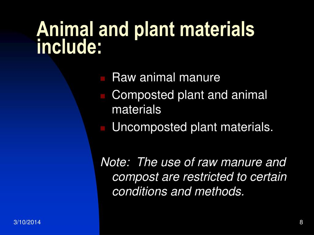 Animal and plant materials include: