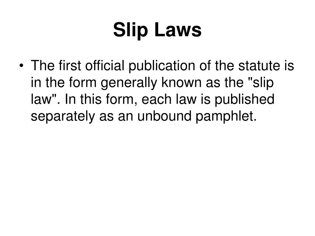 Slip Laws