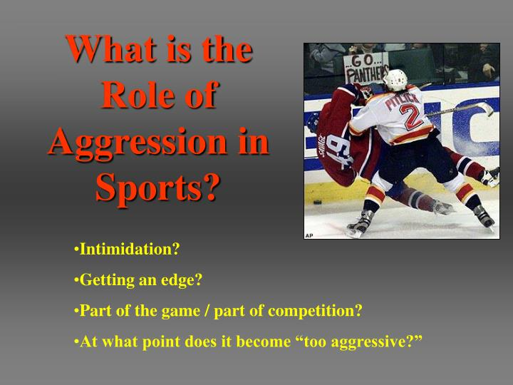 What is the Role of Aggression in Sports?