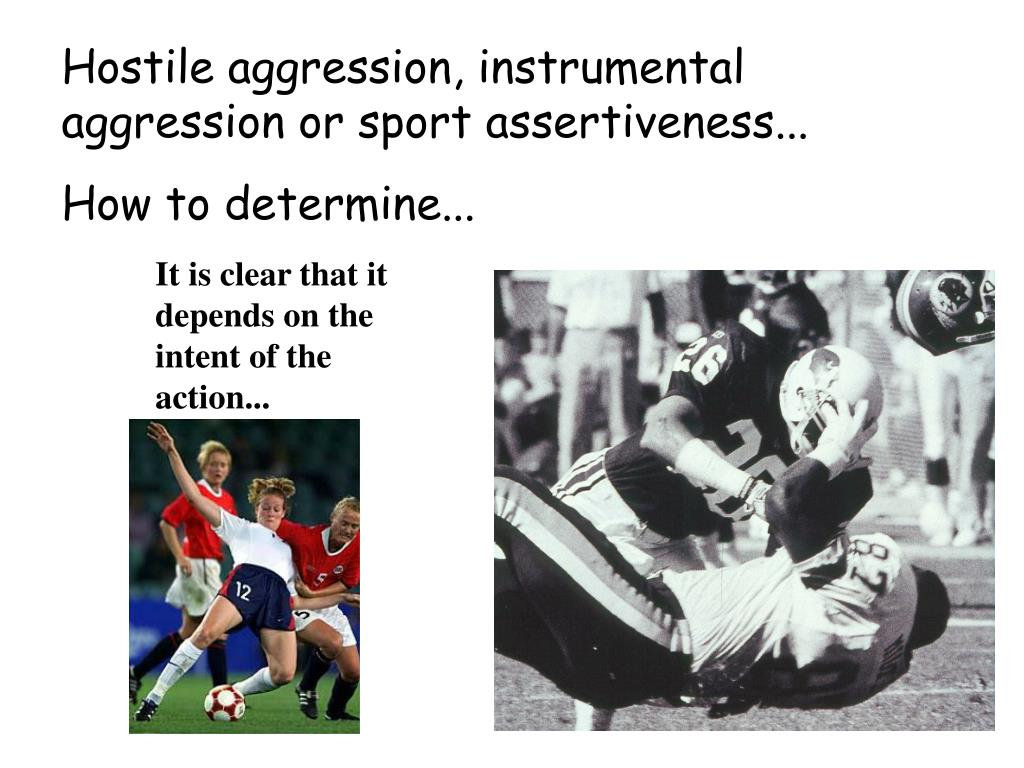 Hostile aggression, instrumental aggression or sport assertiveness...
