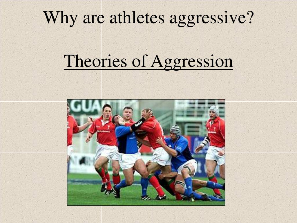 Why are athletes aggressive?