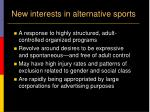 new interests in alternative sports