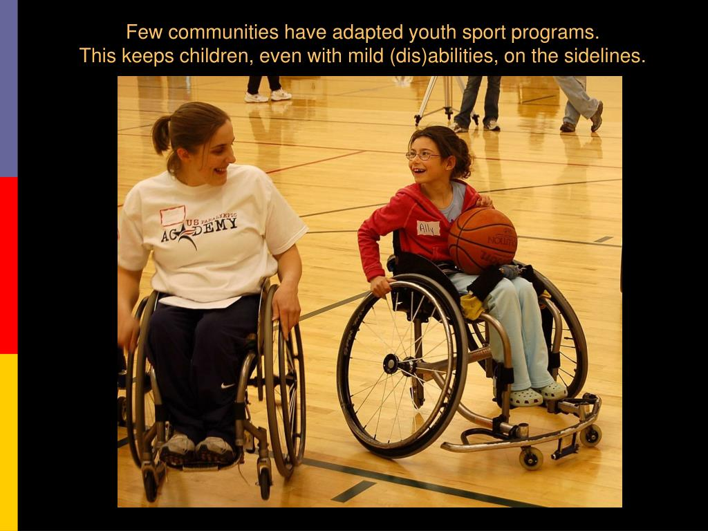 Few communities have adapted youth sport programs.
