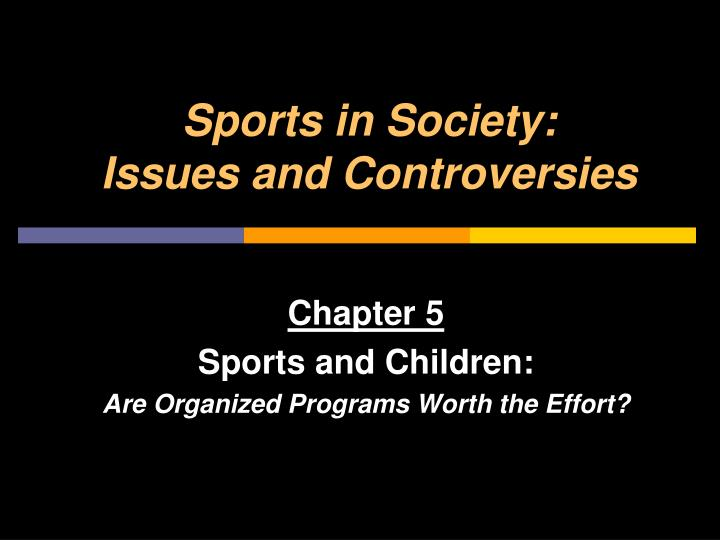 Sports in society issues and controversies l.jpg