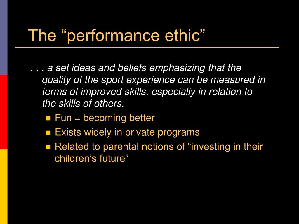 "The ""performance ethic"""