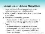 current issues cluttered marketplace