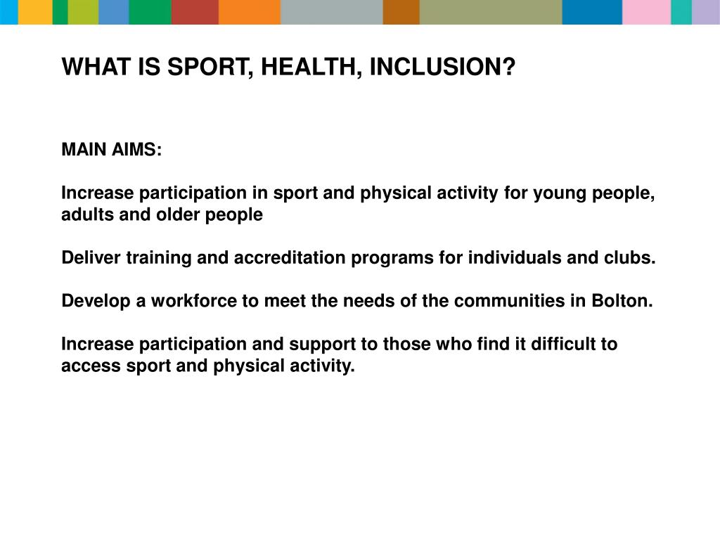 WHAT IS SPORT, HEALTH, INCLUSION?