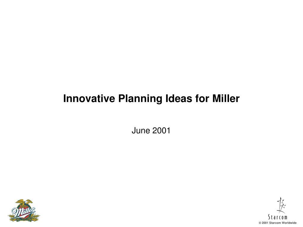 Innovative Planning Ideas for Miller