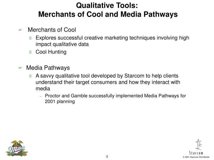 Qualitative tools merchants of cool and media pathways