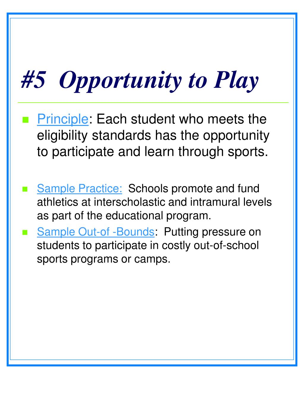 #5  Opportunity to Play