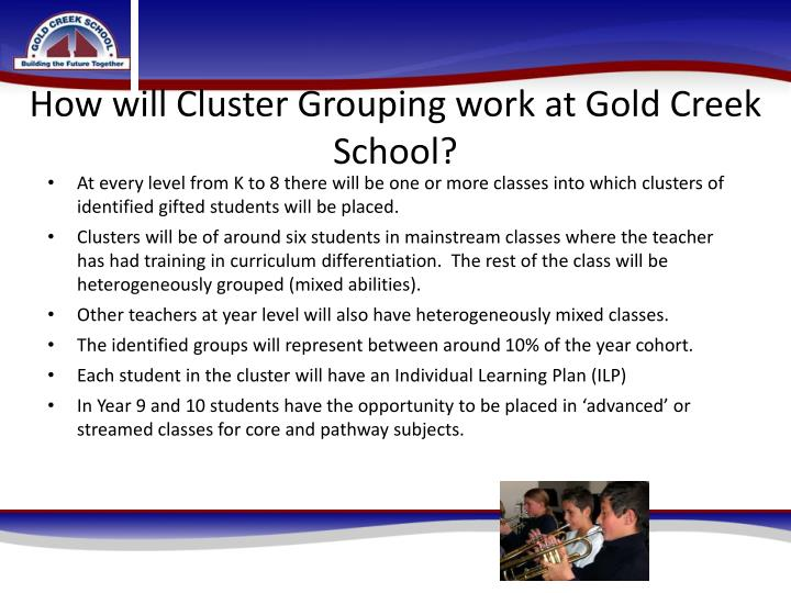 How will cluster grouping work at gold creek school