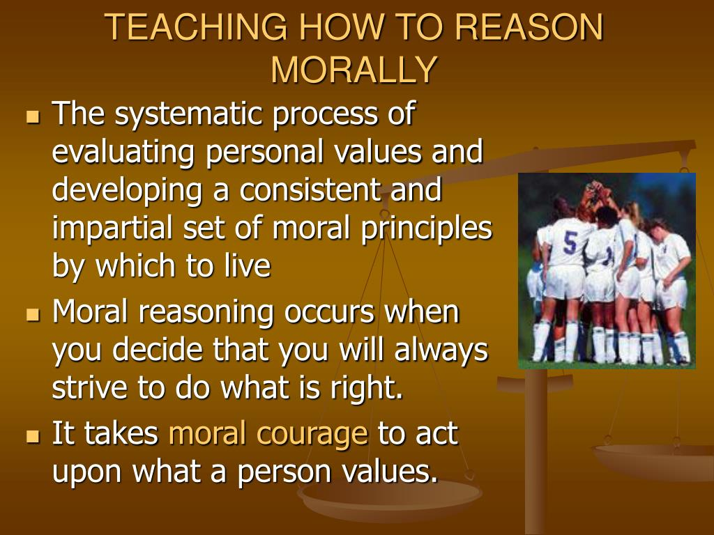 TEACHING HOW TO REASON MORALLY