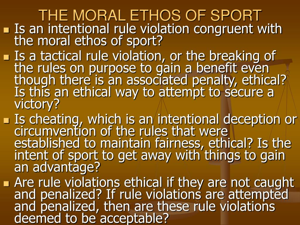 THE MORAL ETHOS OF SPORT