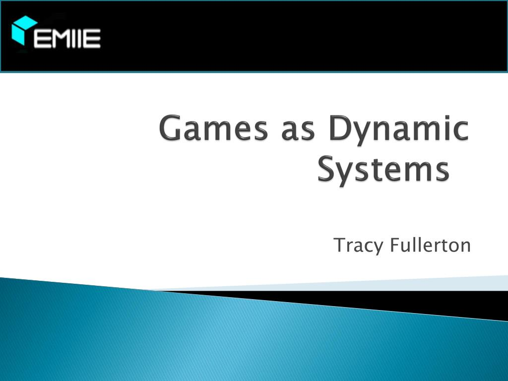 Games as Dynamic Systems