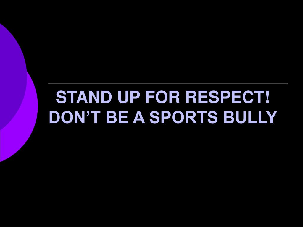 STAND UP FOR RESPECT!