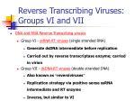 reverse transcribing viruses groups vi and vii