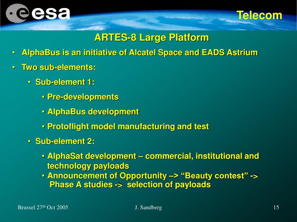 ARTES-8 Large Platform