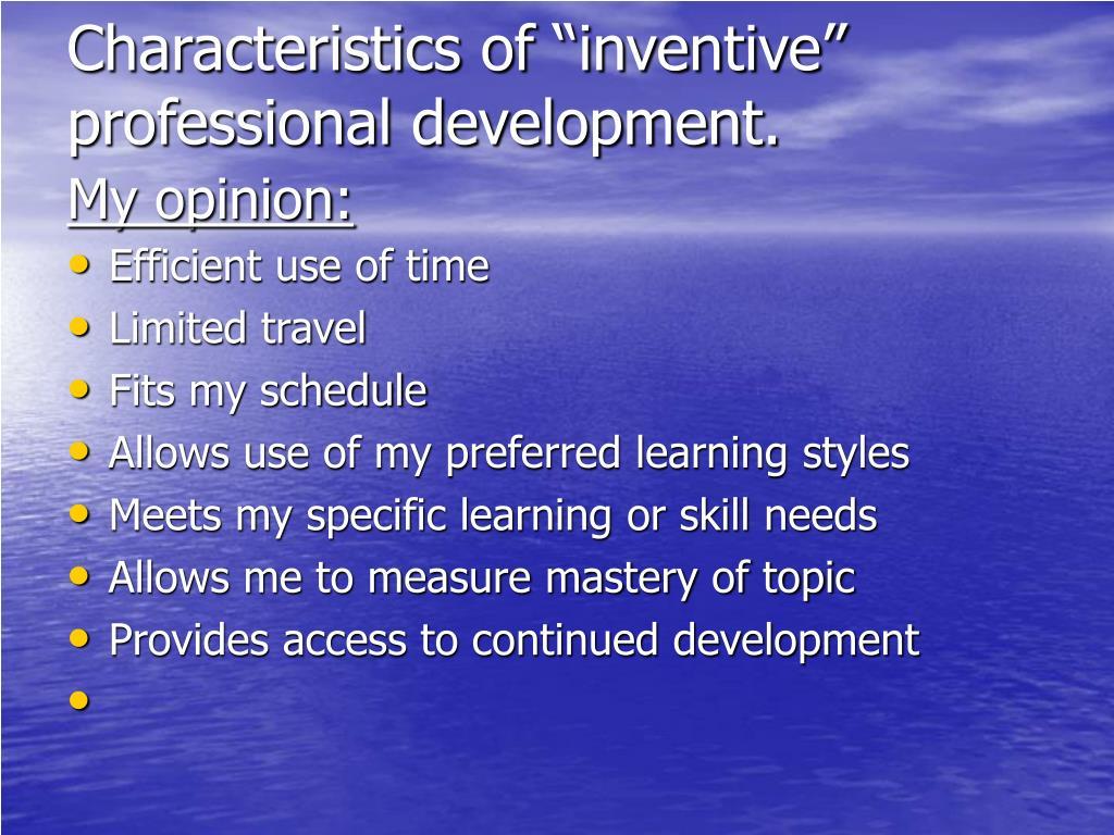 "Characteristics of ""inventive"" professional development."