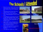 the schools i attended