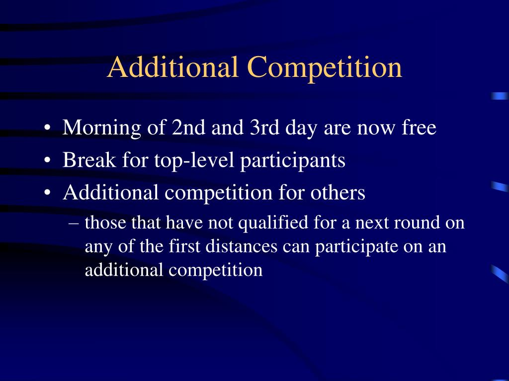 Additional Competition