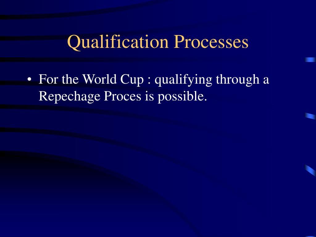 Qualification Processes