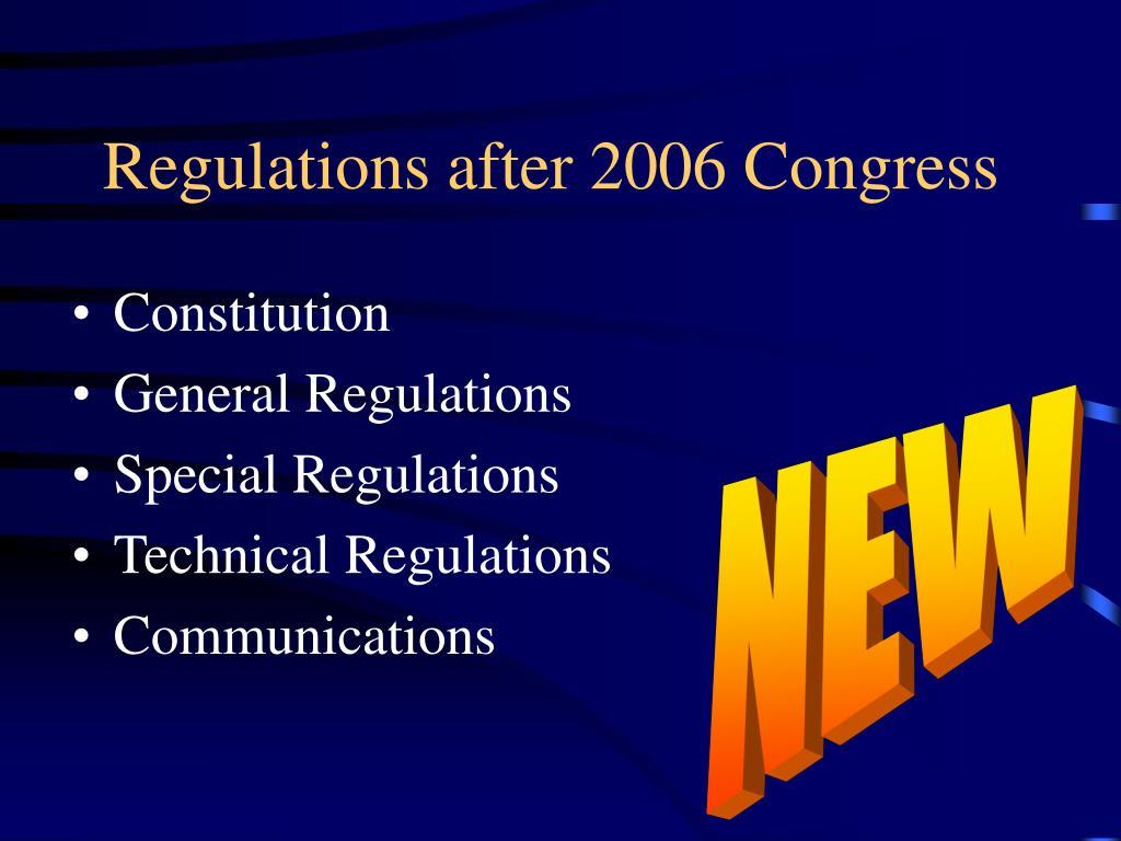 Regulations after 2006 Congress