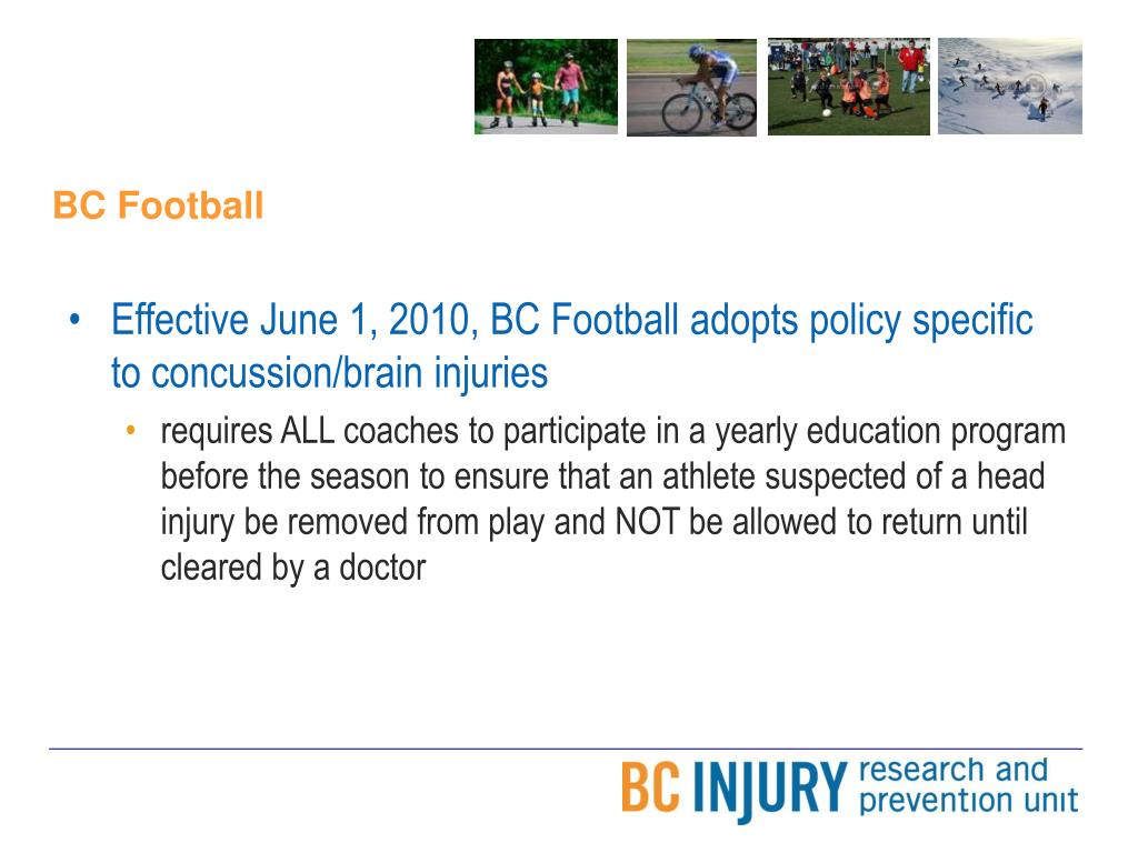 Effective June 1, 2010, BC Football adopts policy specific to concussion/brain injuries