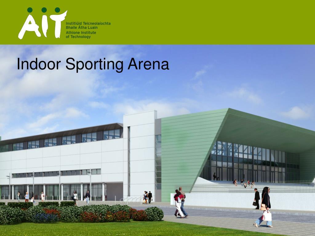 Indoor Sporting Arena