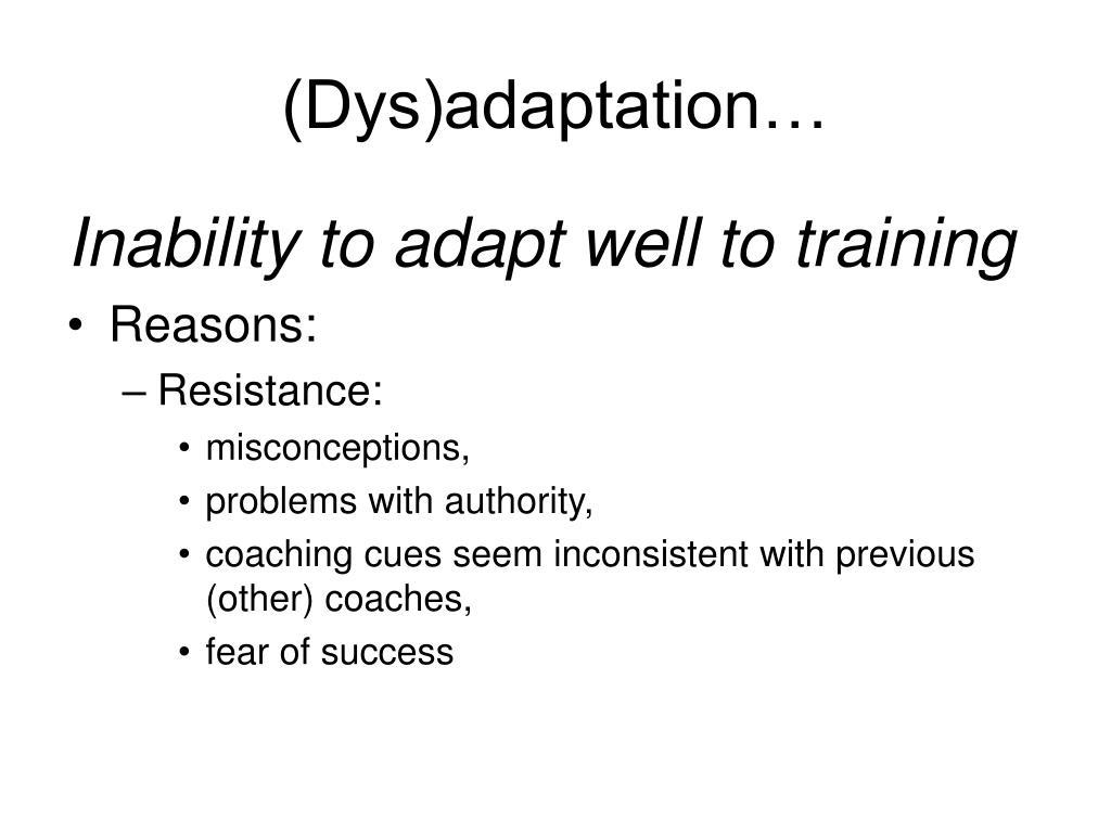 (Dys)adaptation…