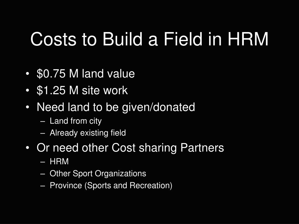 Costs to Build a Field in HRM