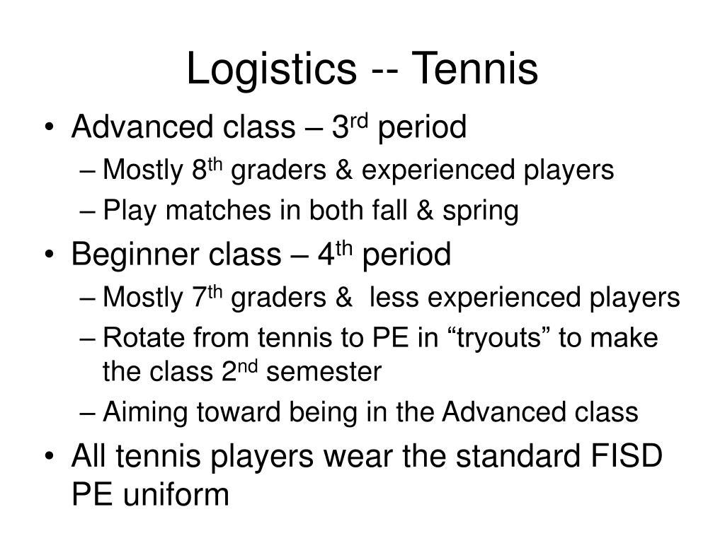 Logistics -- Tennis