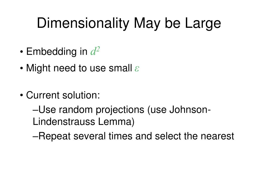 Dimensionality May be Large