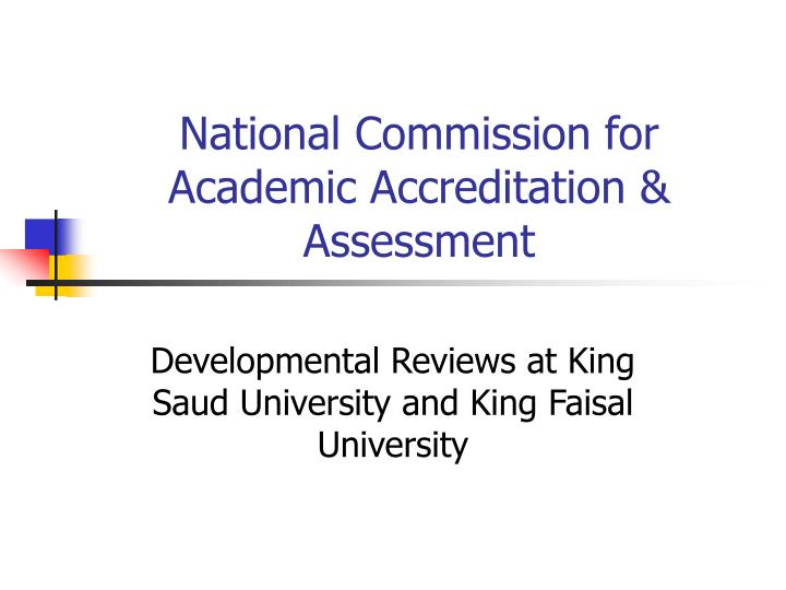 National commission for academic accreditation assessment l.jpg