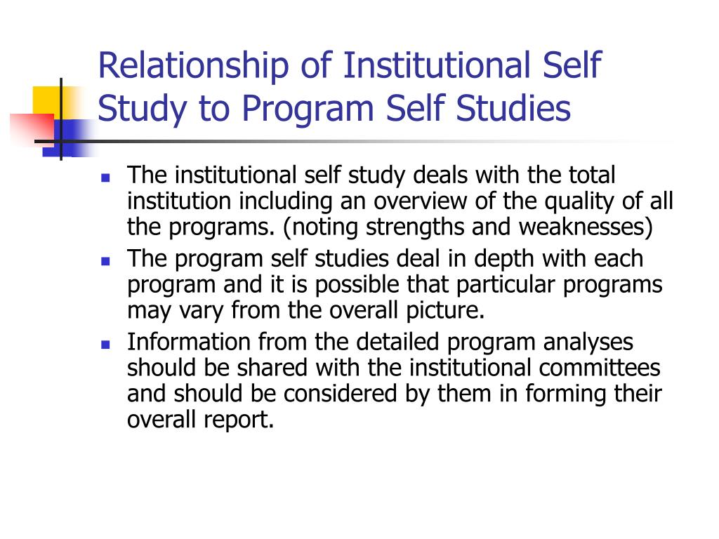 Relationship of Institutional Self Study to Program Self Studies