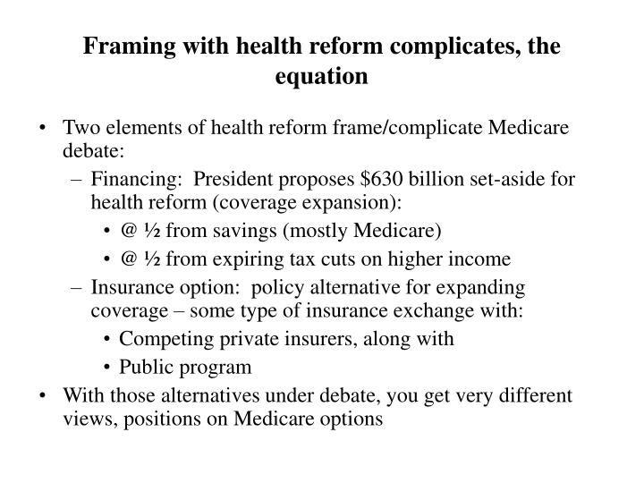 Framing with health reform complicates, the equation