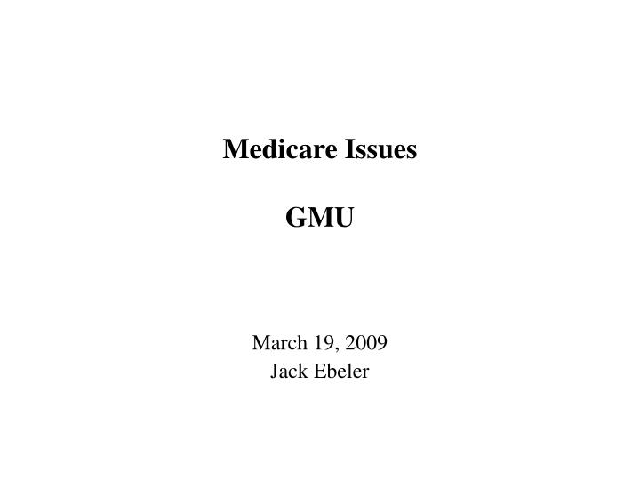 Medicare issues gmu