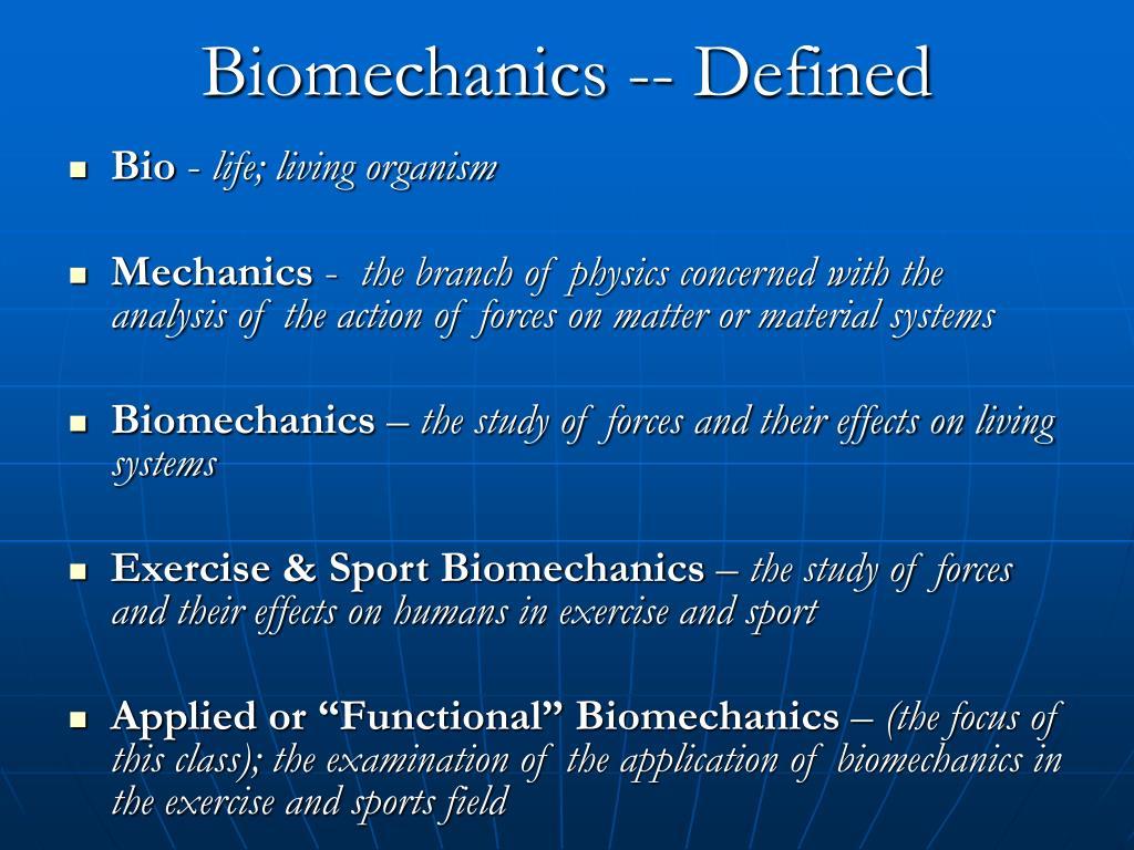 Biomechanics -- Defined