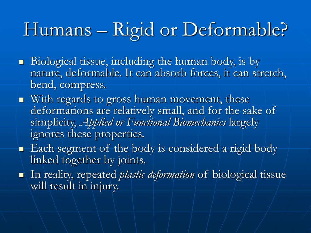 Humans – Rigid or Deformable?