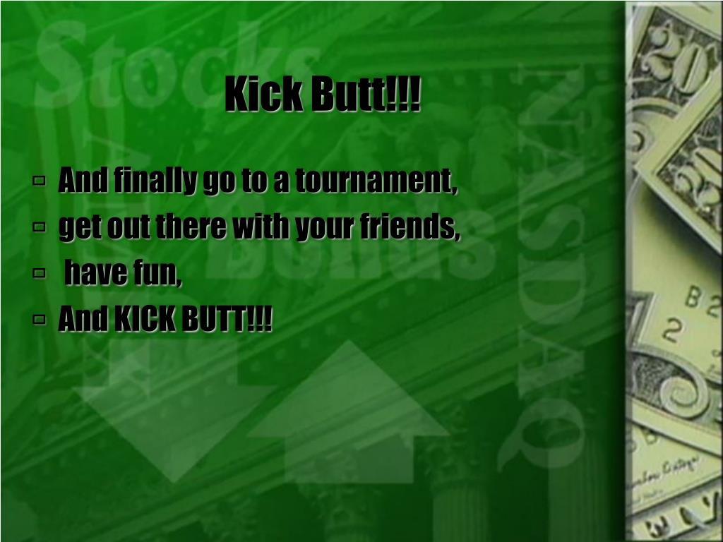 Kick Butt!!!