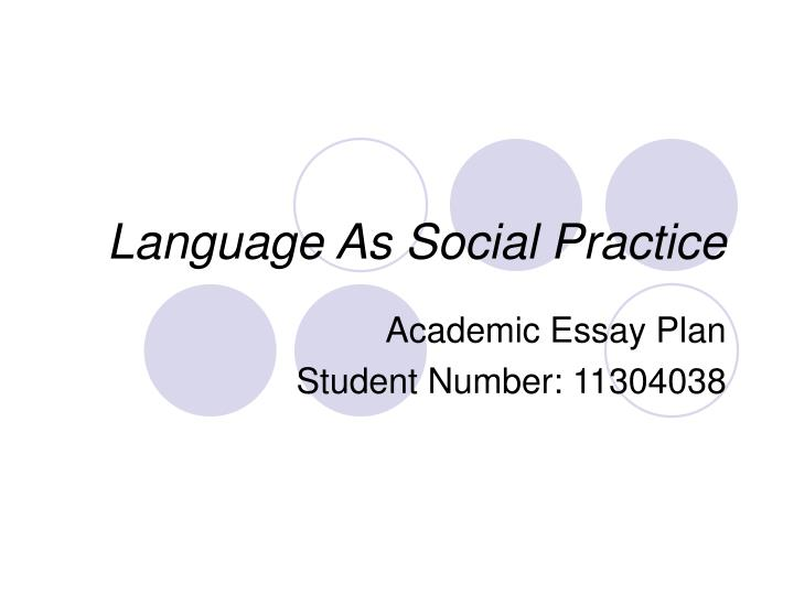 Language as social practice l.jpg