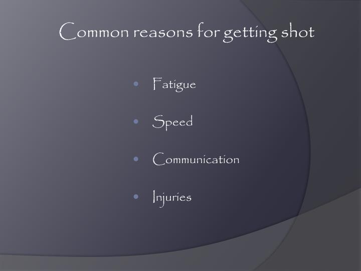 Common reasons for getting shot