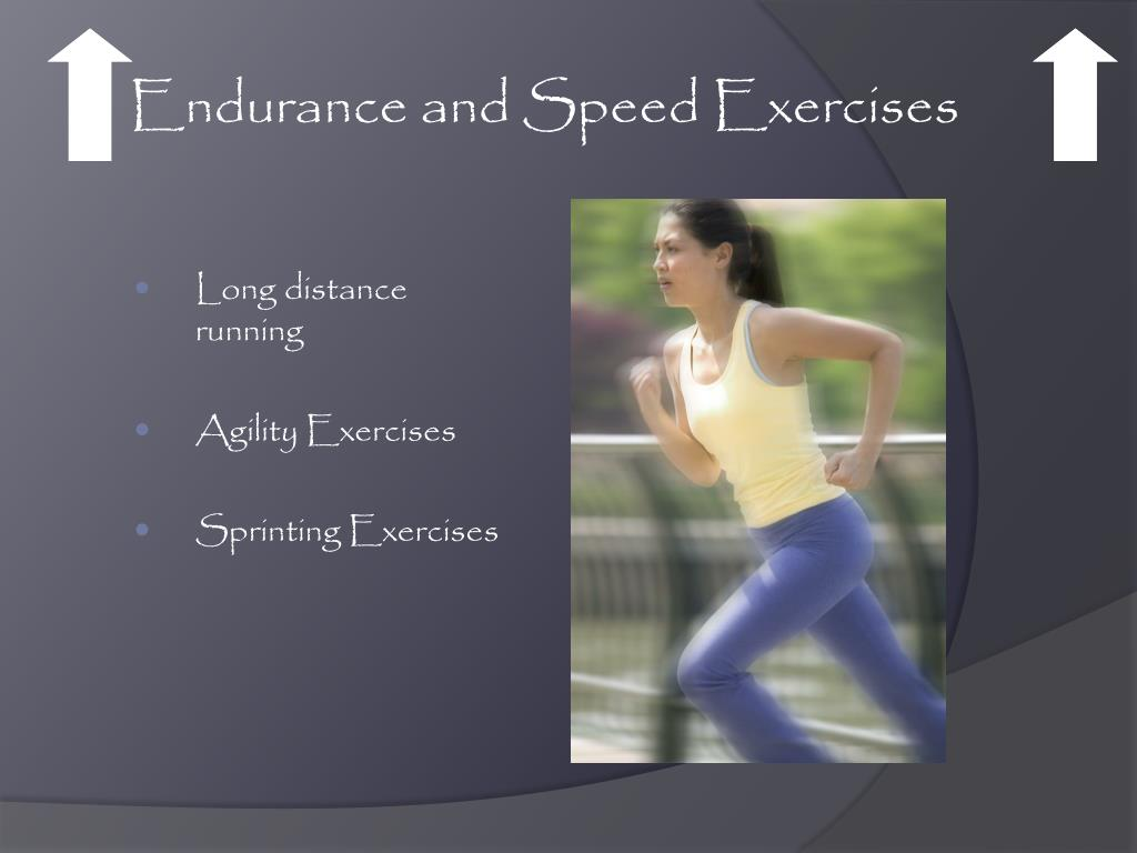 Endurance and Speed Exercises