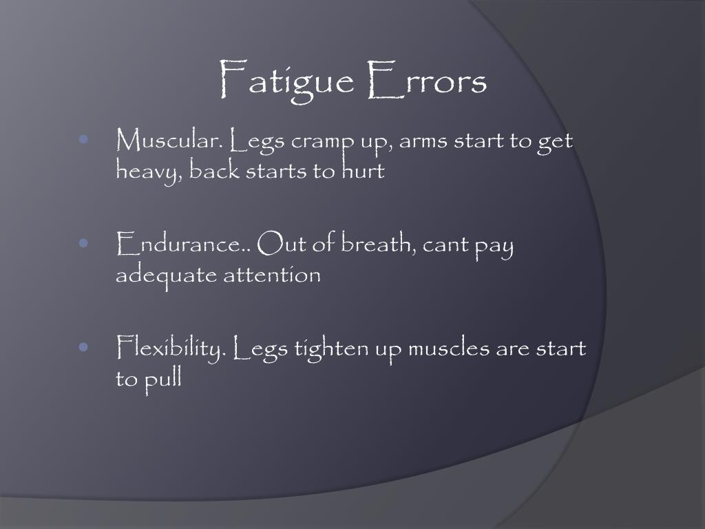 Fatigue Errors