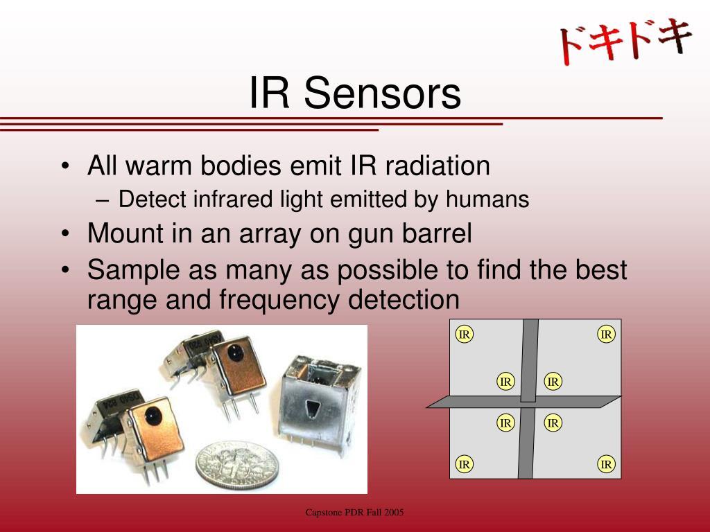 All warm bodies emit IR radiation