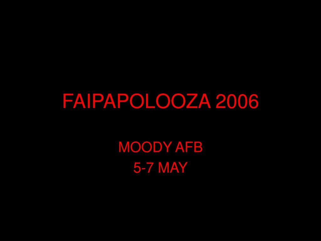 FAIPAPOLOOZA 2006