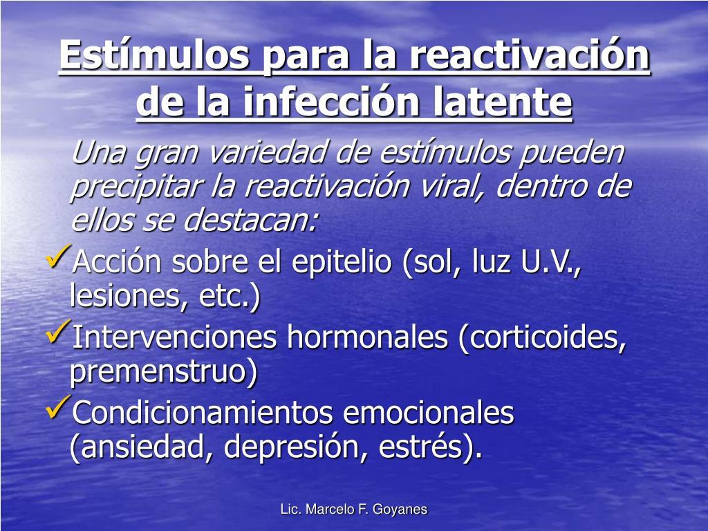 Estímulos para la reactivación de la infección latente