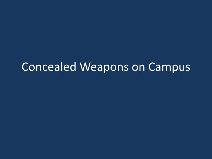 Concealed weapons on campus
