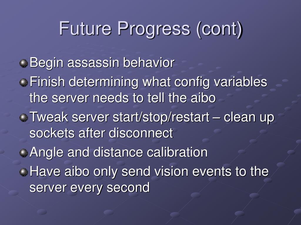 Future Progress (cont)